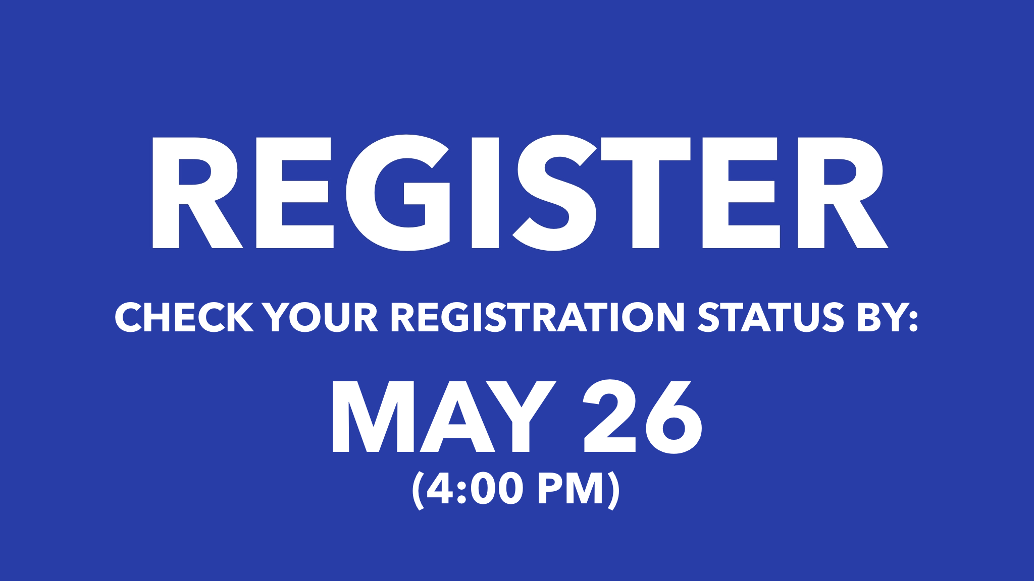Register: Update your Registration by May 26 (4:00 PM)